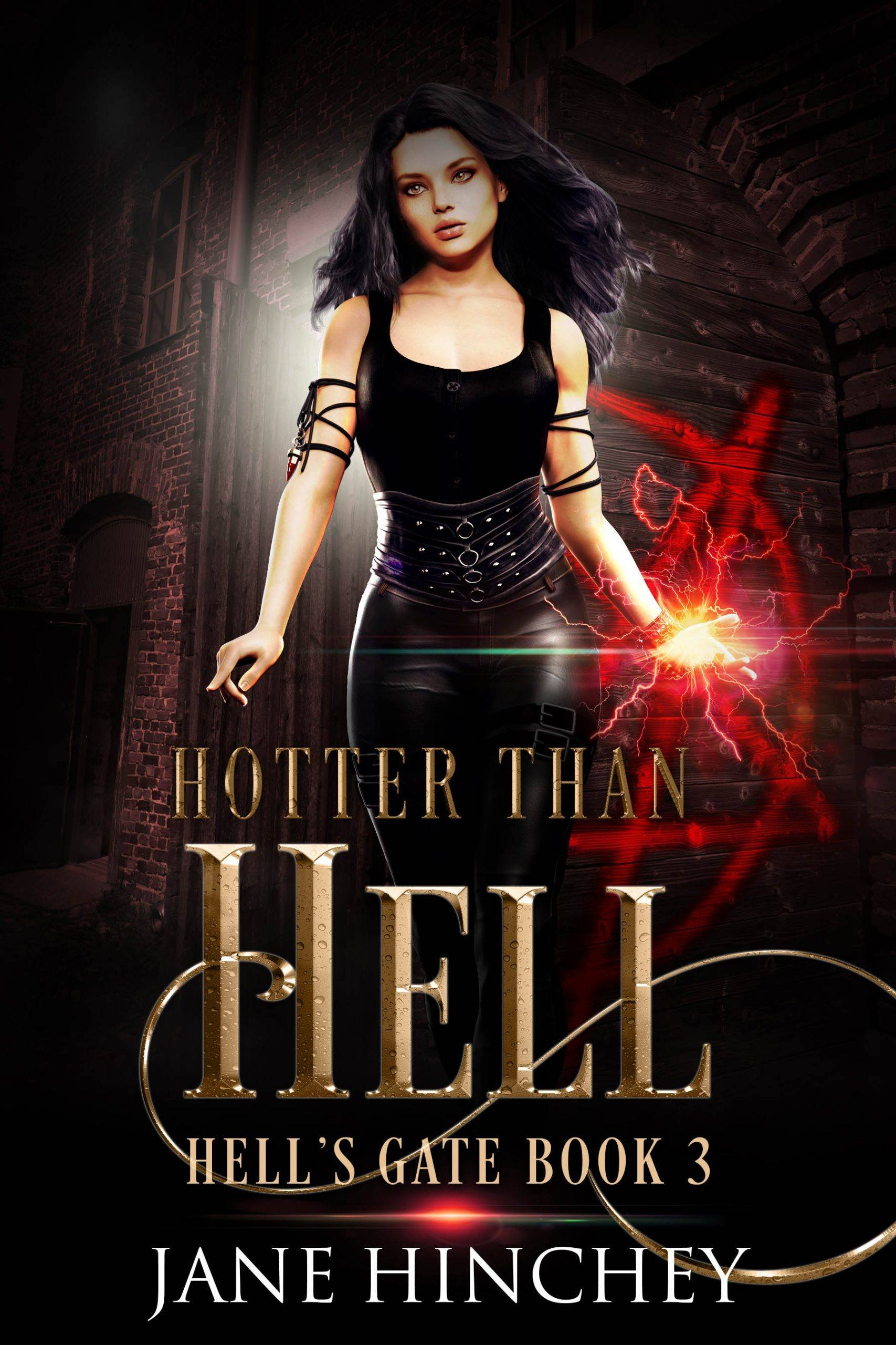 Book three in the Hell's Gate Series by Jane Hinchey
