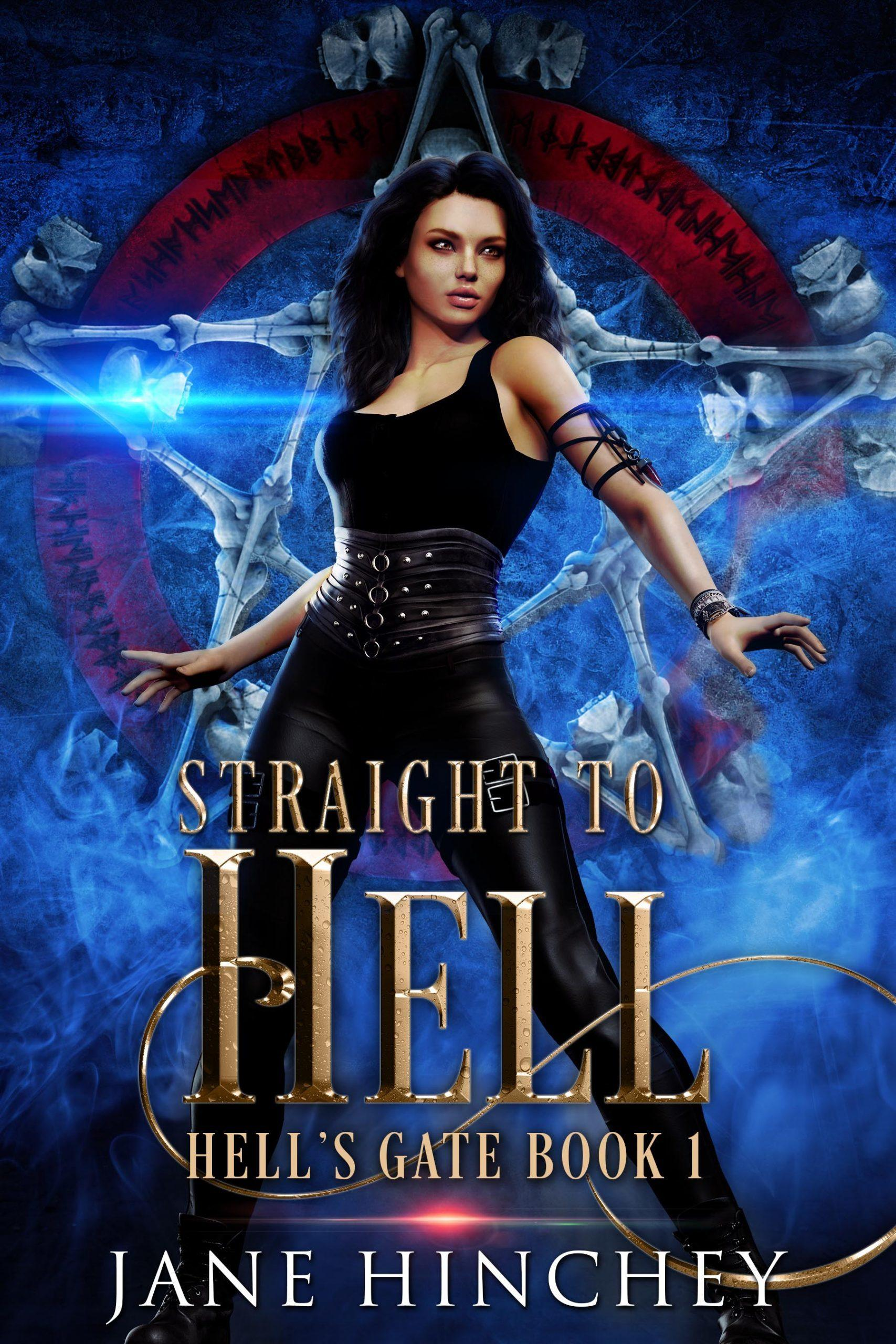 Book one in the Hell's Gate Series by Jane Hinchey